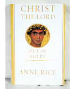 Christ The Lord: Out of Egypt by Anne Rice - $7.00