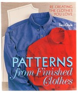 Patterns from Finished Clothes Tracy Doyle Sewing Clothing HC  - $10.00