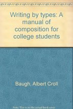 Writing by types: A manual of composition for college students [Jan 01, ... - $18.76
