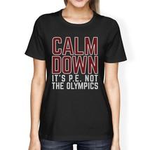 It's PE Not The Olympics Womens Black Shirt - $14.99+