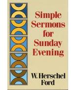Simple Sermons for Sunday Evening Ford, W. Herschel - $11.87