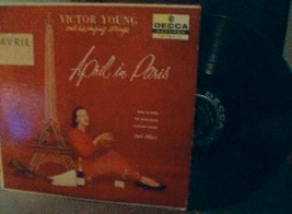 Victor Young & His Singing Strings - April in Paris - Decca Records DL8243  - $4.00