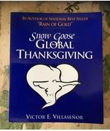 Snow Goose Global Thanksgiving  Victor E. Villaseñor -Inscribed copy - $40.58