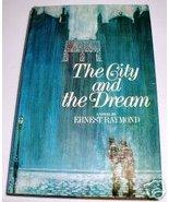 THE CITY AND THE DREAM Ernest Raymond 1st ed HBDJ Tudor Classic - $3.50