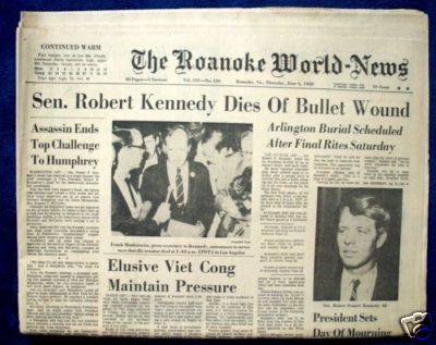 June 6, 1968 ROBERT KENNEDY DIES OF BULLET WOUND