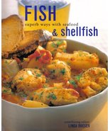 Fish and Shellfish Superb Ways With Seafood [Paperback] Linda Doeser - $3.71