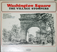 "The Village Stompers ""Washington Square""   LP - $6.00"
