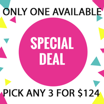 MON -TUES FLASH SALE! PICK ANY 3 FOR $124  BEST OFFERS DISCOUNT - $248.00