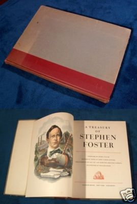 A Treasury of STEPHEN FOSTER *** 1st Ed. 1946