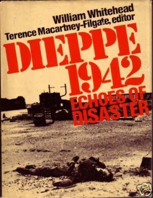 """ DIEPPE 1942 Echoes of Disaster "" Hc/Dj"