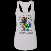 Dinosaur Teacher-Saurus Rawr Rawr White NL Ladies Tank XS-2XL - £14.55 GBP+