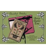Berry Basket Etui Limited Edition Kit cross stitch Cherished Stitches  - $25.20