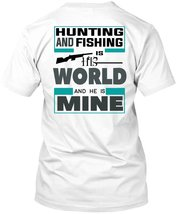 Hunting And Fishing Is His World T Shirt, Sport T Shirt - $9.99+