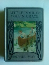 ANTIQUE BOOK - LITTLE PRUDY'S COUSIN GRACE - SOPHIE MAY - $9.89