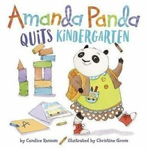 Amanda Panda Quits Kindergarten Children's book by Candice Ransom (2017) - $11.39