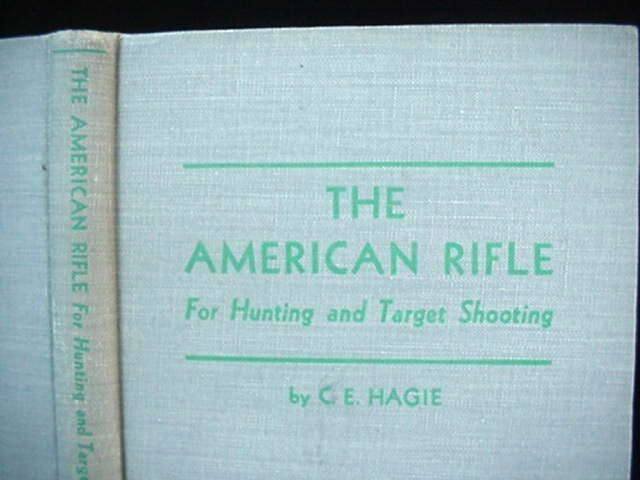 The American Rifle Hunting & Target Shooting Book Hagie 1944