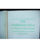 The American Rifle Hunting & Target Shooting Book Hagie 1944 - $14.50