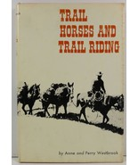 Trail Horses and Trail Riding by Anne and Perry Westbrook - $5.99