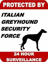 Protected by Italian Greyhound Dog Security Force 24 Hour  Dog Sign SP1748 - $7.87