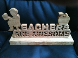 Wooden handmade teachers are awesome sign display - $25.00