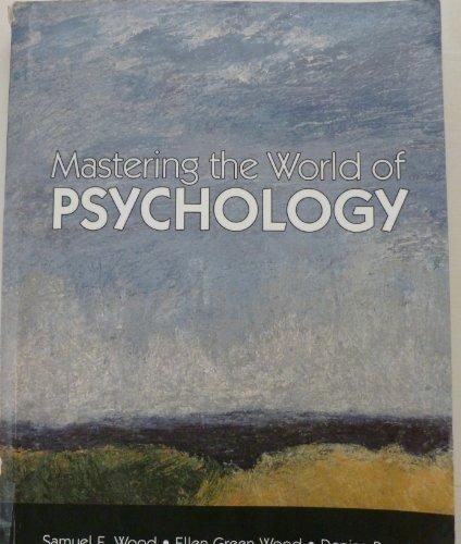 Mastering the World of Psychology [Paperback] by Samuel E. Wood; Ellen Green