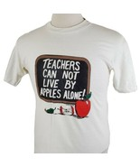 Vintage Teachers Can Not Live on Apples Alone T-Shirt Medium Single Stit... - $15.99