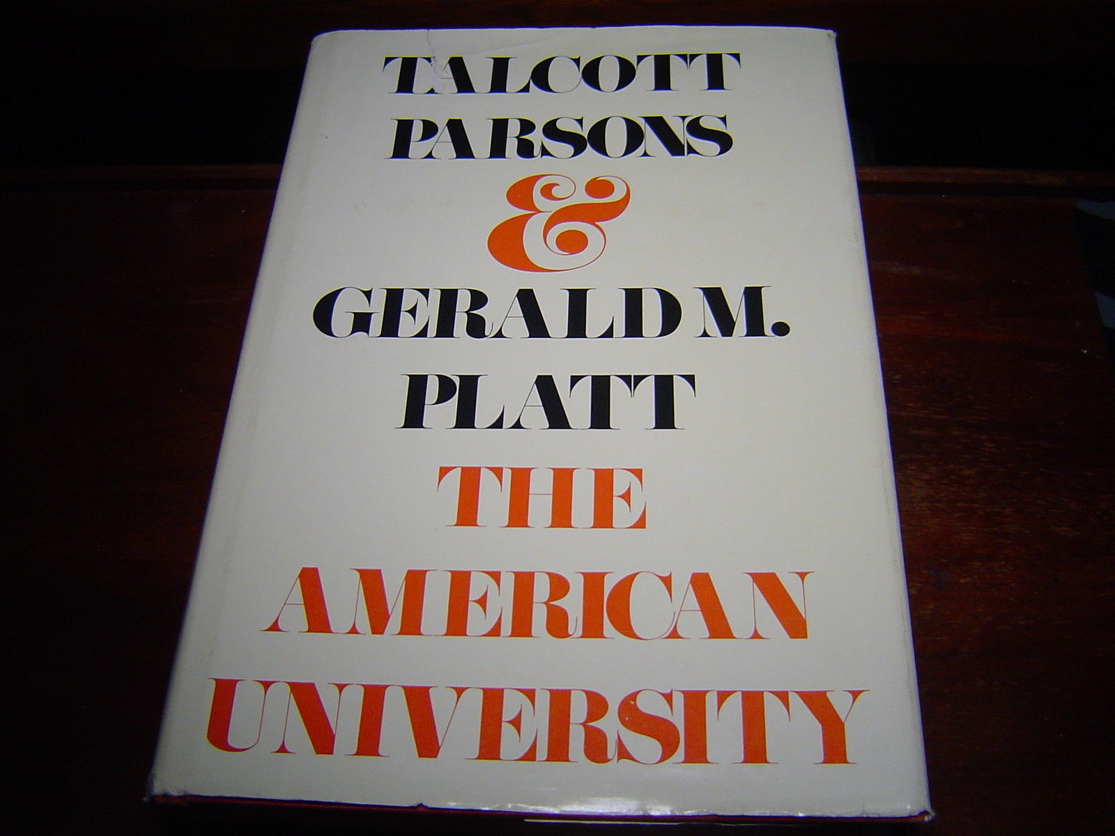 The American University by Talcott Parsons and George M. Platt (1974) HARDCOVER