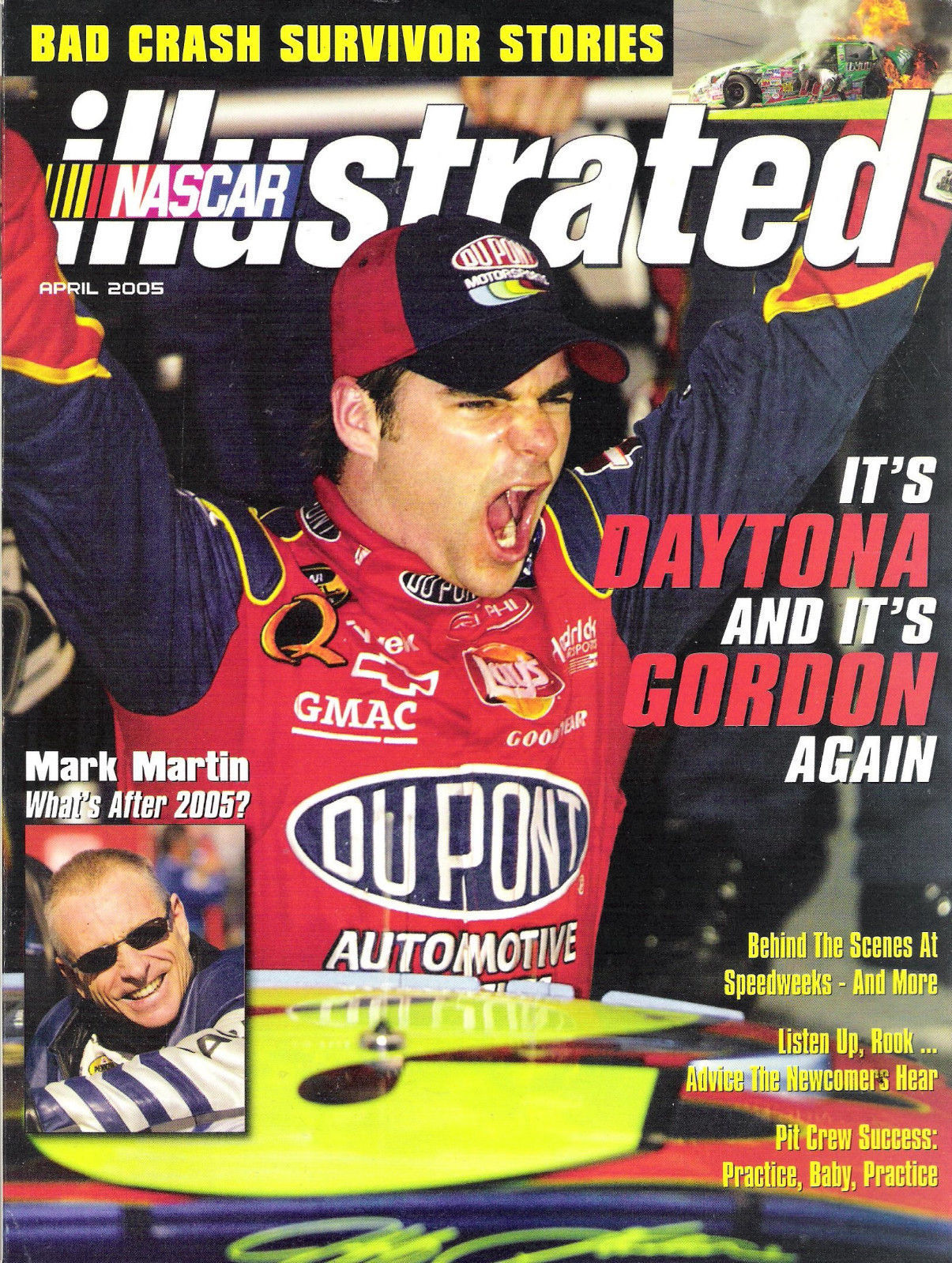 Nascar Illustrated April 2005 Gordon Daytona Martin Bad Crash Survivor Stories