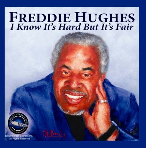I Know It's Hard But It's Fair [Audio CD] Hughes, Freddie