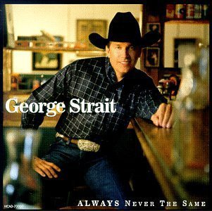 Always Never the Same [Audio Cassette] Strait, George