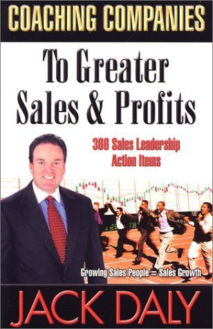 Coaching Companies to Greater Sales and Profits by Daly, Jack
