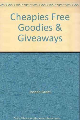 Cheapies, Free Goodies & Giveaways [Paperback] by Grant, Joseph L.