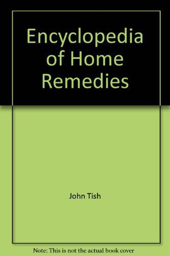 Encyclopedia Of Home Remedies [Hardcover] by John Tish