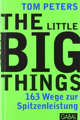 The Little Big Things [Hardcover] by Tom Peters