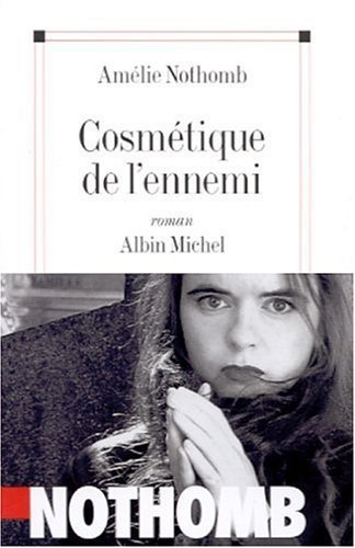 Cosmetique De L'Ennemi (French Edition) by Nothomb, Amelie
