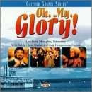 Oh My Glory [Audio Cassette] Bill Gaither & Gloria