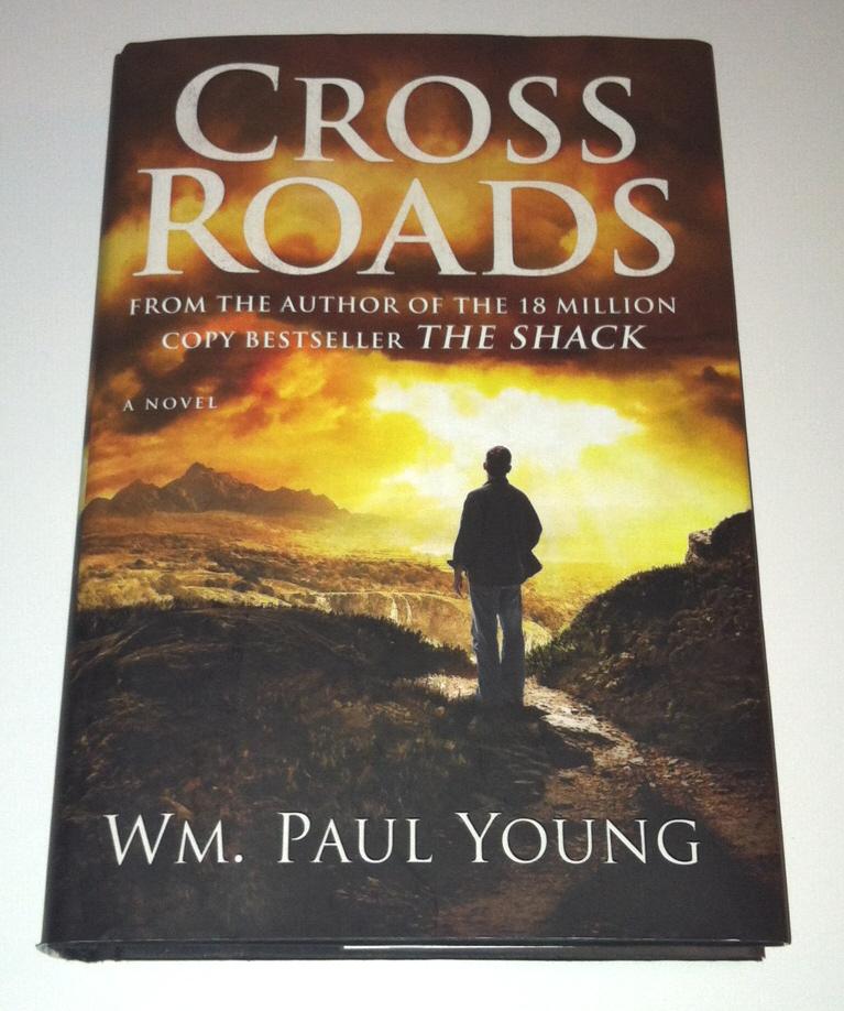 HC book Cross Roads by Wm Paul Young Christian fiction novel Crossroads