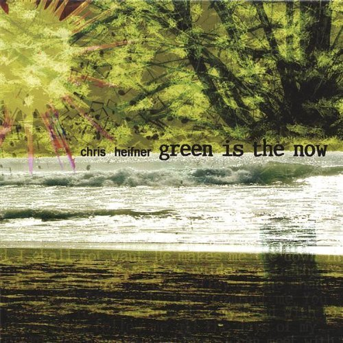 Green Is the Now [Audio CD] Heifner, Chris
