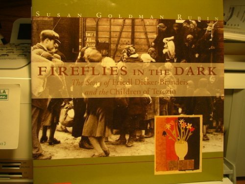 Fireflies in the dark: The story of Friedl Dicker-Brandeis and the Children
