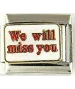 WE WILL MISS YOU WHOLESALE ITALIAN CHARM 9MM #13 - $10.00