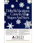 Delta Ski Vacations 1989 AD Fly Delta Snowflakes All Shapes and Sizes Av... - $10.99