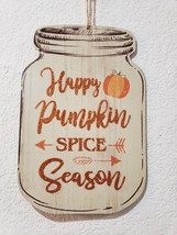 Fall Thanksgiving PUMPKIN SPICE Mason Jar Pumpkins Wall Sign Plaque Decor - $7.99