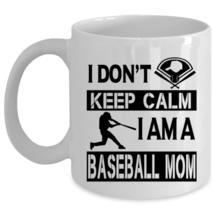 I Am A Baseball Mom Coffee Mug, I Don't Keep Calm Cup - $17.99