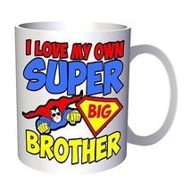 I Love My Own Super Big Brother  11oz Mug aa192 - $11.98