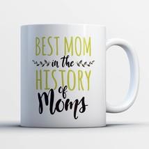 momentfrozen Best In History Moms Funny office Tea mugen - $33.95