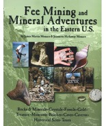 Fee Mining and Mineral Adventures in the Eastern U.S. ~ Rock Hounding - $15.95