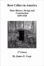 Root Cellars in America: Their History, Design, and Construction 1609-1920 - $753.13