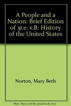 A People and a Nation (Brief Edition): Since 1865 Vol B Mary Beth, PhD Norton,Da