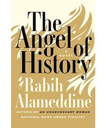 The Angel of History: A Novel [Hardcover] Alameddine, Rabih - $9.89