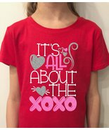 Valentines Day Shirt for Girls, XOXO Shirt for Girls, It's All About the... - $14.95